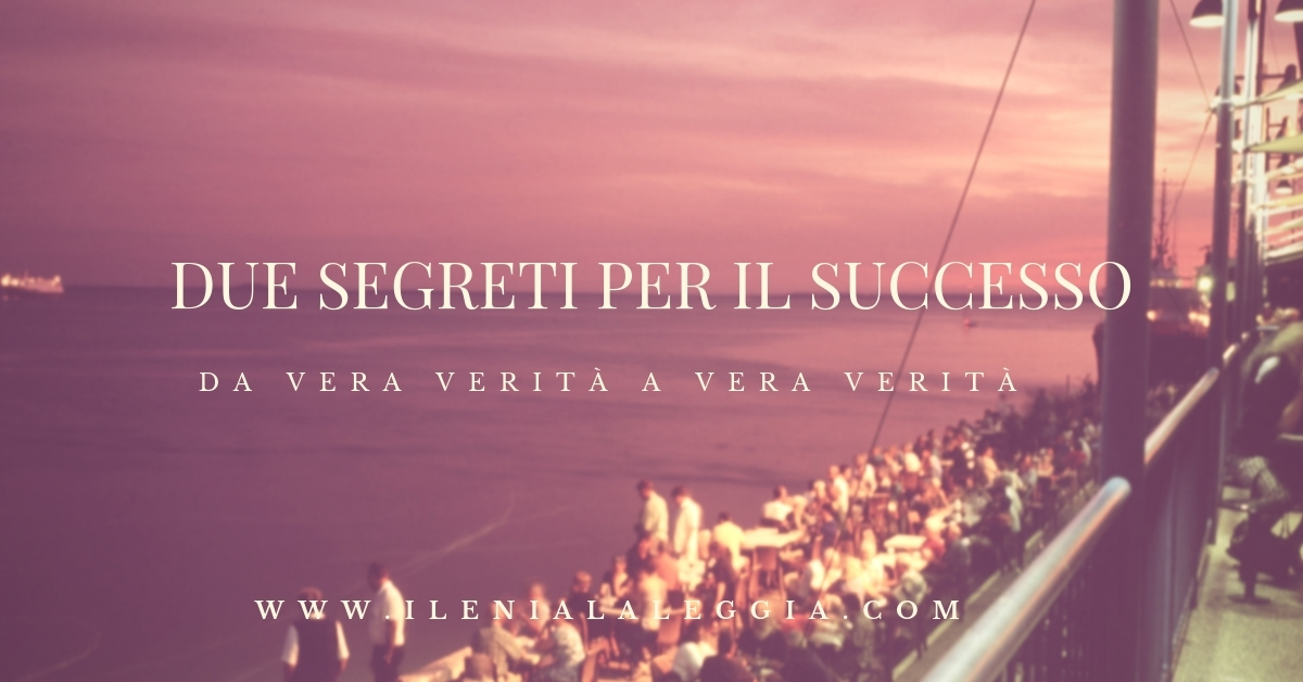 Due segreti per il successo