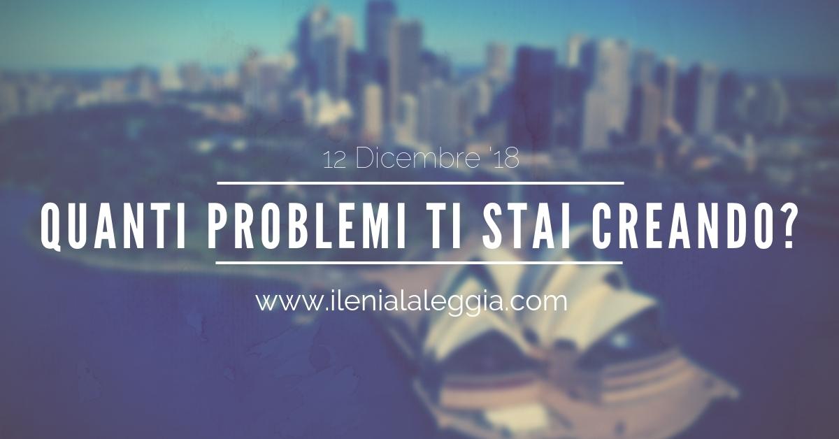 Quanti problemi ti stai creando?