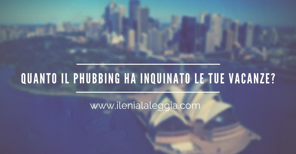 Quanto il phubbing ha inquinato le tue vacanze?