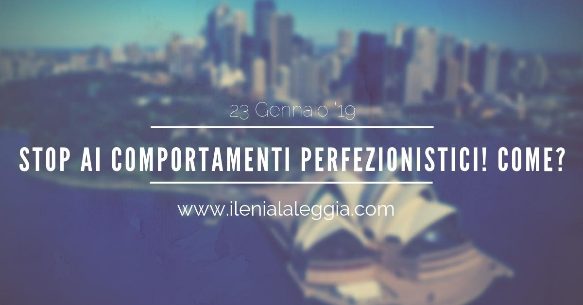 STOP ai comportamenti perfezionistici! Come?