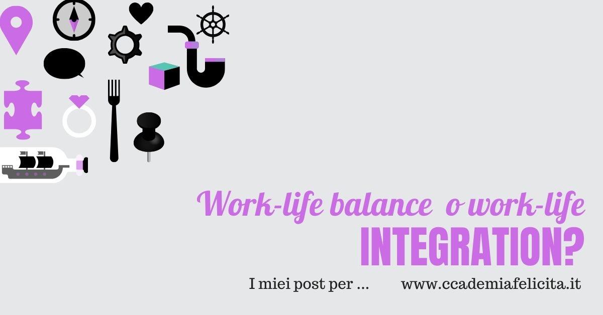 Work-life balance o work-life integration?
